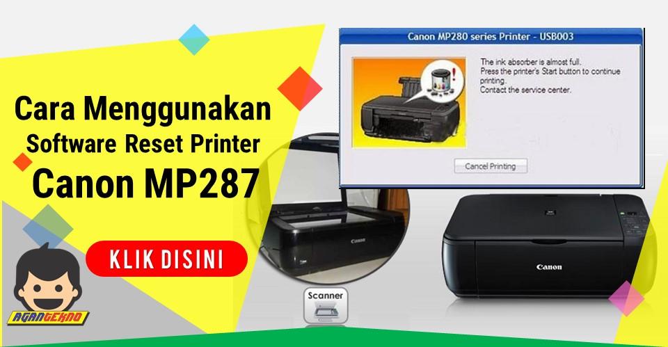 Cara Menggunakan Software Reset Printer Canon Mp287 Agan Tekno
